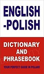 English-Polish Dictionary and Phrasebook Your Perfect Guide in Poland