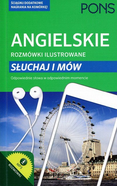 Angielskie rozmówki ilustrowane Słuchaj i mów