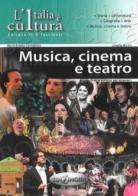 Italia e cultura - Musica cinemo a teatro livello B2-C1 Książka