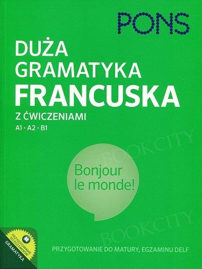 Duża gramatyka francuska z ćw. A1-B1