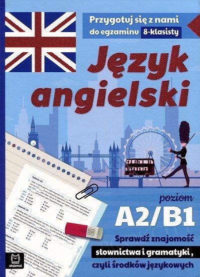 Język angielski Egzamin ósmoklasisty - ćwiczenia