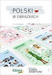 POLSKI w obrazkach Praktyczne plansze dydaktyczne