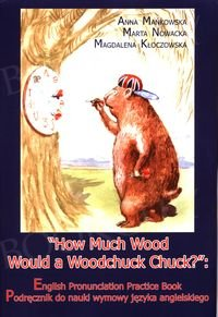 How Much Wood Would a Woodchuck Chuck? Podręcznik + CD