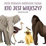 My First Book of English Words.  Small and Big Animals - Kto jest większy?