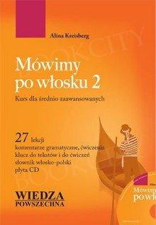 Mówimy po włosku 2. Kurs dla średnio zaawansowanych. podręcznik z płytą CD