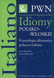 Idiomy polsko-włoskie Fraseologia idiomatica polacco-italiana