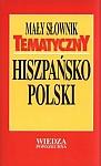 Mały słownik tematyczny hiszpańsko-polski