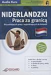 Niderlandzki Praca za granicą - Nowa Edycja (Książka + Audio CD)