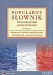 Popularny słownik francusko-polski i polsko-francuski, słownictwo ogólne, wydanie 2
