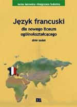 Język francuski dla nowego liceum ogólnokształcącego. Zbiór zadań. Książka
