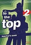 To The Top 2 książka nauczyciela