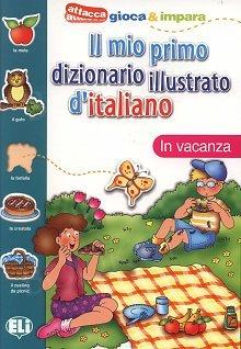 Il mio primo dizionario illustrato d'italiano - In vacanza