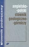 Angielsko polski słownik geologiczno górniczy
