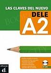 Las claves del nuevo DELE A2 Podręcznik + CD audio