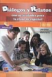 Dialogos Y Relatos - Con Actividades Para LA Clase De Espano