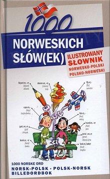1000 norweskich słów(ek) Ilustrowany słownik norwesko polski polsko norweski