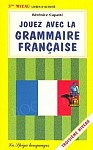 Jouez avec la grammaire française - troisième niveau Książka