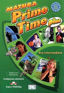 Matura Prime Time Plus Pre-intermediate Student's Book (wieloletni)
