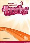 Today! 3 (WIELOLETNIA) książka nauczyciela