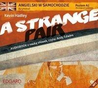 Angielski w samochodzie kryminał A Strange Pair Audio CD