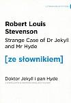 Strange Case of Dr Jekyll and Mr Hyde. Doktor Jekyll i Pan Hyde (poziom C1/C2) Książka ze słownikiem