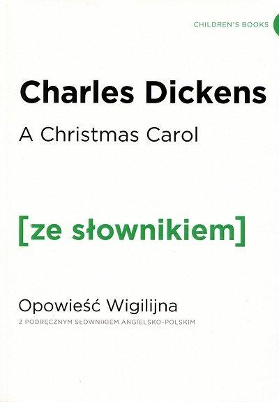 A Christmas Carol. Opowieść Wigilijna (poziom B1/B2) Książka ze słownikiem