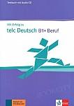 Mit Erfolg zu telc Deutsch B1+ Beruf Testbuch + CD