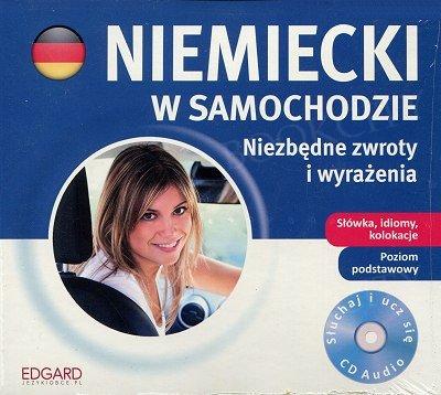 Niemiecki w samochodzie Niezbędne zwroty i wyrażenia CD-Audio