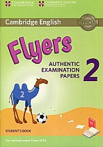 Cambridge English Flyers 2 (2018) Student's Book Authentic Examination Papers