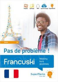 Francuski Pas de probleme ! Mobilny kurs językowy (poziom średni B1) Książka + kod dostępu