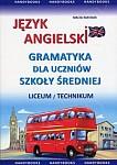 Język angielski Gramatyka dla uczniów szkoły średniej