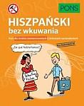 Hiszpański bez wkuwania PONS Kurs dla średnio zaawansowanych z ciekawymi opowiadaniami Poziom B1 Książka