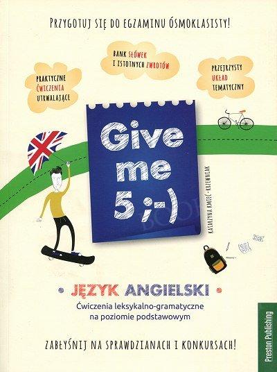 Give me 5. Język angielski - ćwiczenia leksykalno-gramatyczne