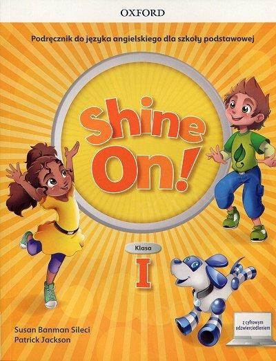 Shine On! klasa 1 Podręcznik z cyfrowym odzwierciedleniem
