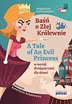 A Tale of An Evil Princess. Baśń o Złej Królewnie Książka + audio online