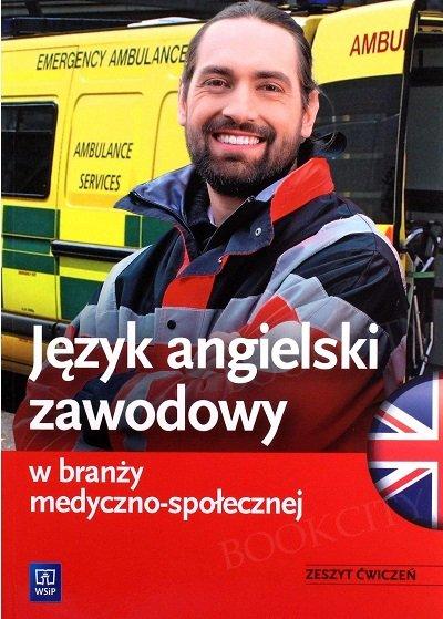 Język angielski zawodowy w branży medyczno-społecznej Zeszyt ćwiczeń