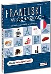 Francuski w obrazkach. Słownik, rozmówki, gramatyka