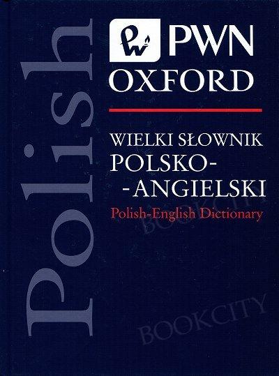 Wielki słownik polsko-angielski PWN-Oxford