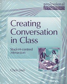 Creating Conversation in Class. Student-centred Interaction