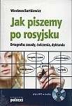 Jak piszemy po rosyjsku. Ortografia: zasady, ćwiczenia, dyktanda... (z płytą CD mp3)