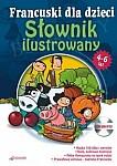 Francuski. Słownik ilustrowany dla dzieci w wieku 4-6 lat