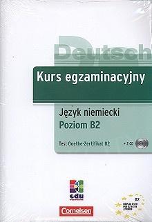 Kurs egzaminacyjny. Język niemiecki. Test Goethe-Zertifikat B2 + 2CD