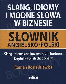 Slang, idiomy i modne słowa w biznesie. Słownik angielsko-polski