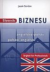 Słownik Biznesu angielsko- polski polsko- angielski English for Professionals