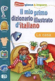Il mio primo dizionario illustrato d'italiano - La casa
