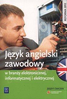 Język angielski zawodowy w branży elektronicznej, informatycznej i elektrycznej Ćwiczenia