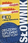 Słownik polsko-rosyjski i rosyjsko-polski z suplementem tematycznym + płyta CD