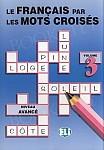 Le français par les mots croisés - volume 3