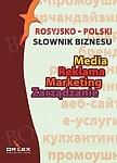 Rosyjsko-polski słownik biznesu. Media Reklama Marketing Zarządzanie
