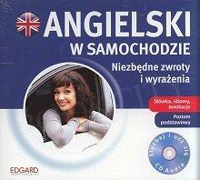 Angielski w samochodzie Niezbędne zwroty i wyrażenia CD-Audio